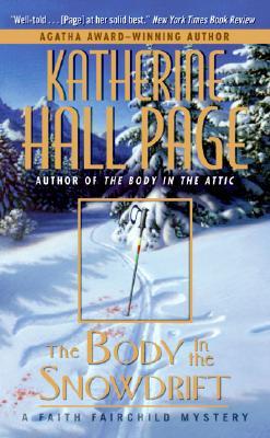 The Body in the Snowdrift: A Faith Fairchild Mystery (Faith Fairchild Mysteries), KATHERINE HALL PAGE