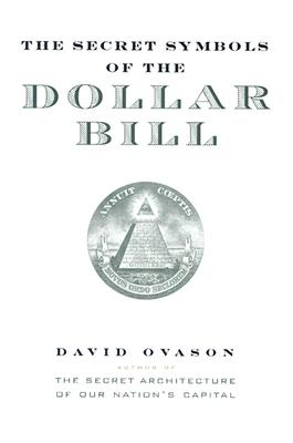 The Secret Symbols of the Dollar Bill, Ovason, David