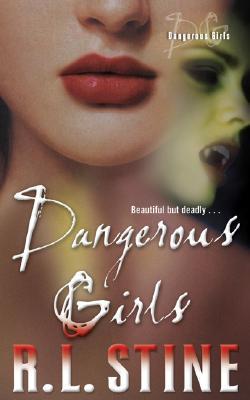 Dangerous Girls, Stine, R. L.