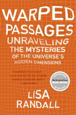 Image for Warped Passages: Unraveling the Mysteries of the Universe's Hidden Dimensions