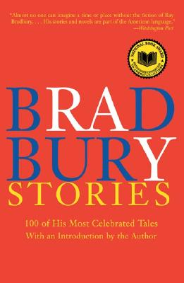 Image for Bradbury Stories: 100 of His Most Celebrated Tales