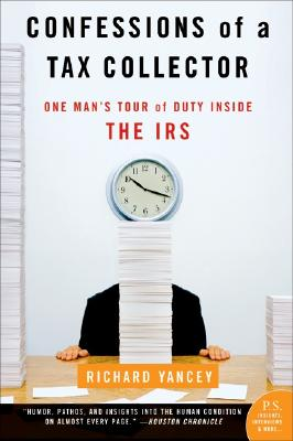 Image for Confessions of a Tax Collector: One Man's Tour of Duty Inside the IRS
