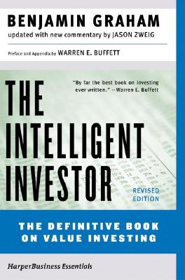 INTELLIGENT INVESTOR: THE DEFINITIVE BOOK ON VALUE INVESTING, GRAHAM, BENJAMIN