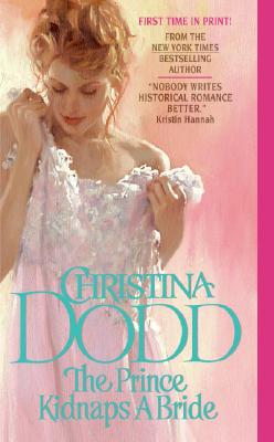 The Prince Kidnaps a Bride (Lost Princesses), CHRISTINA DODD