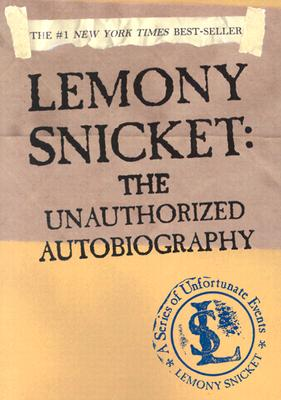 Image for Lemony Snicket: The Unauthorized Autobiography (A Series of Unfortunate Events)