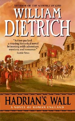 Hadrian's Wall: A Novel, Dietrich, William
