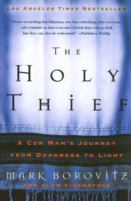 Image for Holy Thief: A Con Man's Journey from Darkness to Light