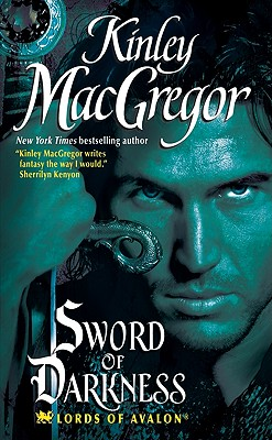 Sword of Darkness (Lords of Avalon, Book 1), Kinley MacGregor