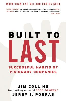 Image for Built To Last: Successful Habits Of Visionary Companies (good To Great)