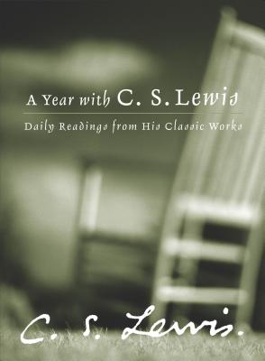 Image for A Year with C. S. Lewis: Daily Readings from His Classic Works