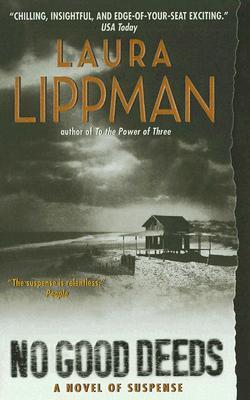 No Good Deeds, LAURA LIPPMAN
