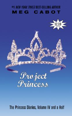 """Project Princess (The Princess Diaries, Vol. 4 1/2)"", ""Cabot, Meg"""