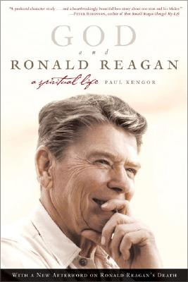 God And Ronald Reagan: A Spiritual Life, Kengor, Paul