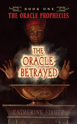 Oracle Betrayed, CATHERINE FISHER