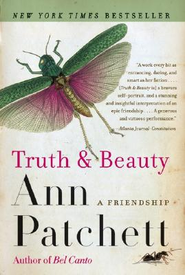Truth & Beauty: A Friendship, Ann Patchett