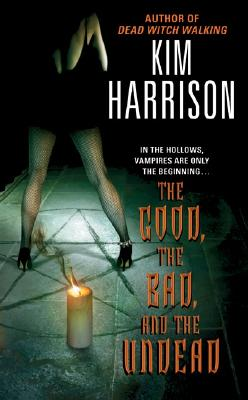 The Good, the Bad, and the Undead (The Hollows, Book 2), Harrison,Kim