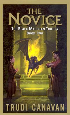 The Novice (The Black Magician Trilogy, Book 2), Trudi Canavan