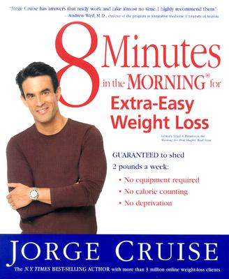 Image for 8 Minutes in the Morning for Extra-Easy Weight Loss: Guaranteed to shed 2 pounds a week (No equipment required, No calories counting, No deprivation)