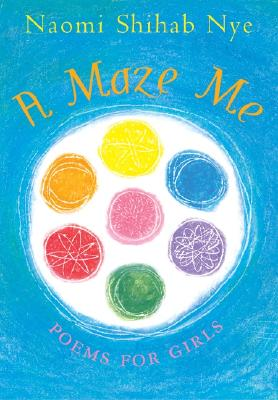 A Maze Me: Poems for Girls, Nye, Naomi Shihab