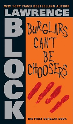 Image for Burglars Can't Be Choosers (Bernie Rhodenbarr)