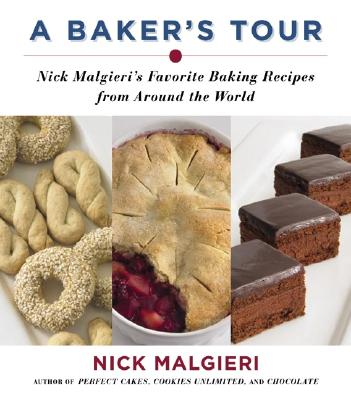 Image for A Baker's Tour: Nick Malgieri's Favorite Baking Recipes from Around the World