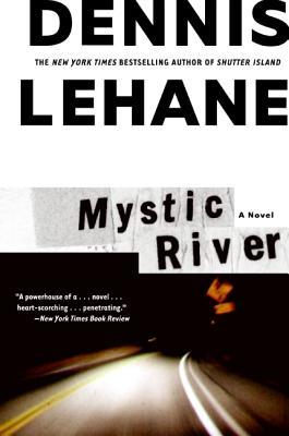 "Mystic River, ""Lehane, Dennis"""