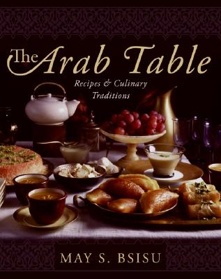 Image for The Arab Table: Recipes and Culinary Traditions