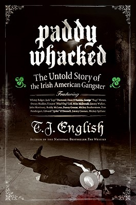Image for Paddy Whacked: The Untold Story of the Irish American Gangster