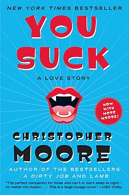 You Suck: A Love Story (Bloodsucking Fiends), Moore, Christopher