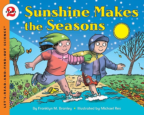 Sunshine Makes the Seasons (Let's-Read-and-Find-Out Science 2), Branley, Franklyn M.