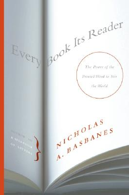 Image for Every Book Its Reader: The Power of the Printed Word to Stir the World
