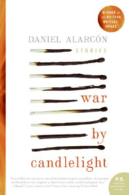 War by Candlelight: Stories, Daniel Alarcon
