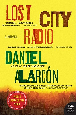 Lost City Radio: A Novel (P.S.), Daniel Alarcon