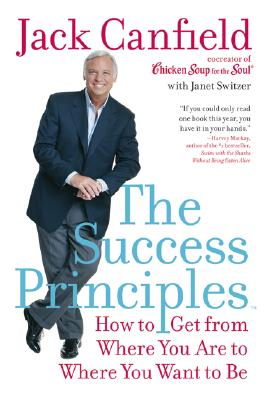 Image for Success Principles, The: How to Get From Where You Are to Where You Want to Be