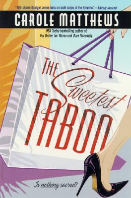 The Sweetest Taboo, Carole Matthews