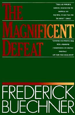 Magnificent Defeat, FREDERICK BUECHNER