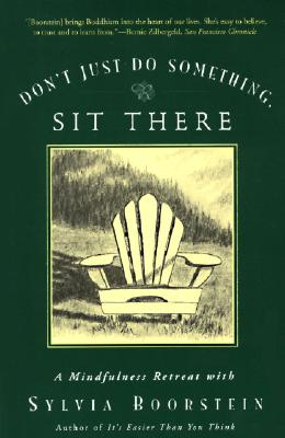 Image for Don't Just Do Something, Sit There: A Mindfulness Retreat with Sylvia Boorstein