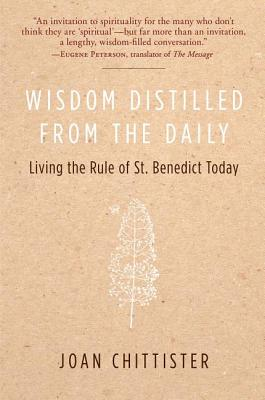 Image for Wisdom Distilled from the Daily: Living the Rule of St. Benedict Today