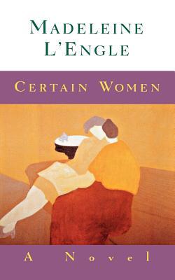 Image for Certain Women: A Novel