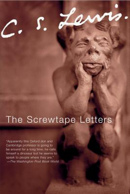 Screwtape Letters : With Screwtape Proposes a Toast, C.S. LEWIS