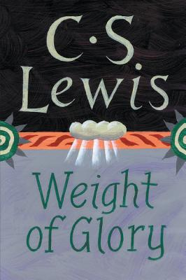 The Weight of Glory, C.S. LEWIS