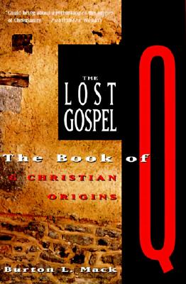 Image for The Lost Gospel: The Book of Q and Christian Origins