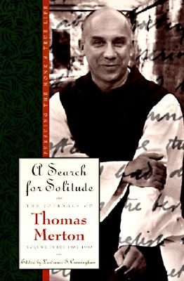 Image for A Search for Solitude: Pursuing the Monk's True LifeThe Journals of Thomas Merton, Volume 3: 1952-1960
