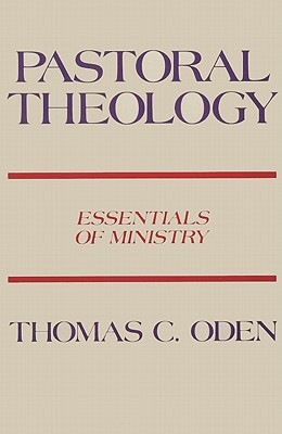 Image for Pastoral Theology: Essentials of Ministry