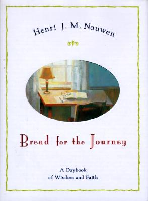 Bread for the Journey: A Daybook of Wisdom and Faith, Nouwen, Henri J. M.