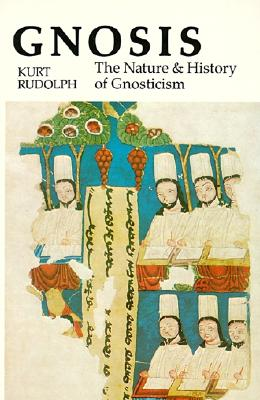 Gnosis : The Nature and History of Gnosticism, KURT RUDOLPH