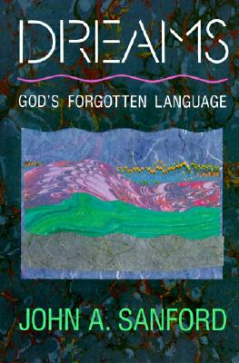Dreams: God's Forgotten Language, Sanford, John A.