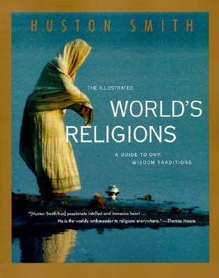 Image for The Illustrated World's Religions: A Guide to Our Wisdom Traditions