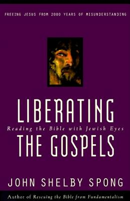Liberating The Gospels: Reading The Bible With Jew