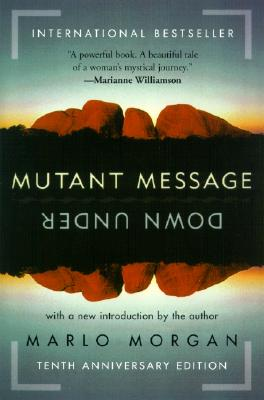 Mutant Message Down Under, Tenth Anniversary Edition, MARLO MORGAN
